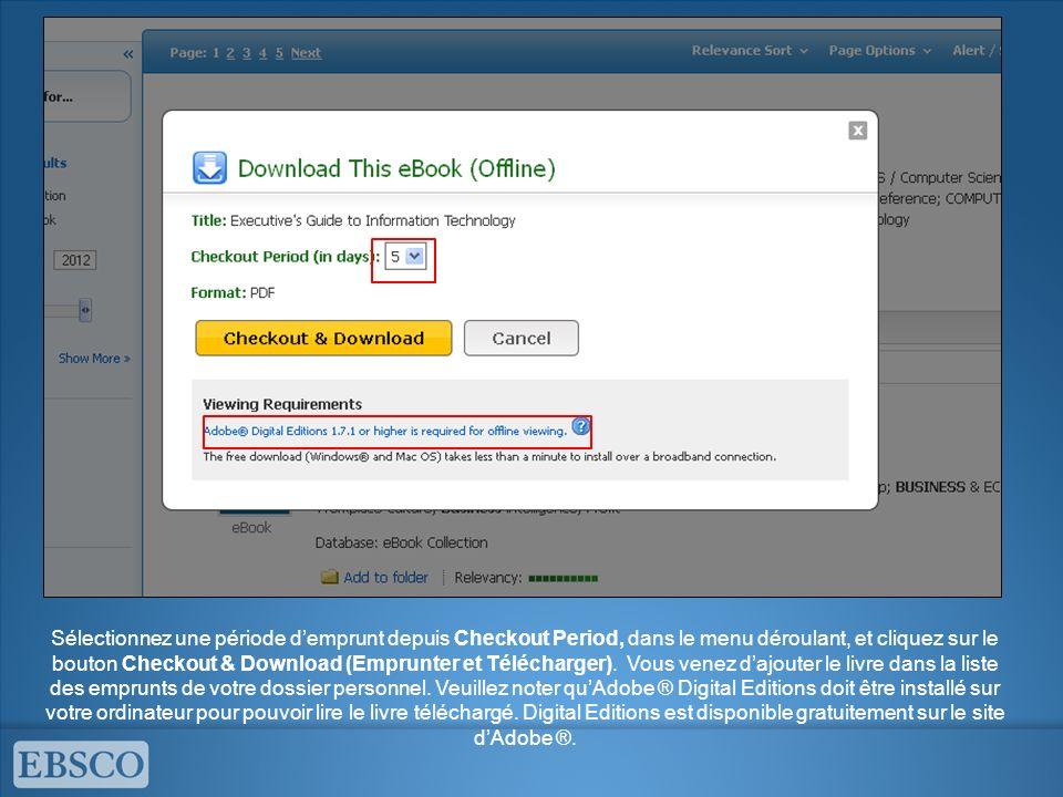 Sélectionnez une période d'emprunt depuis Checkout Period, dans le menu déroulant, et cliquez sur le bouton Checkout & Download (Emprunter et Télécharger).