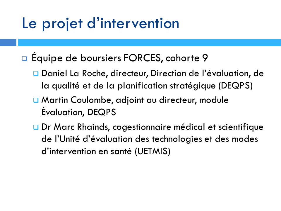 Le projet d'intervention
