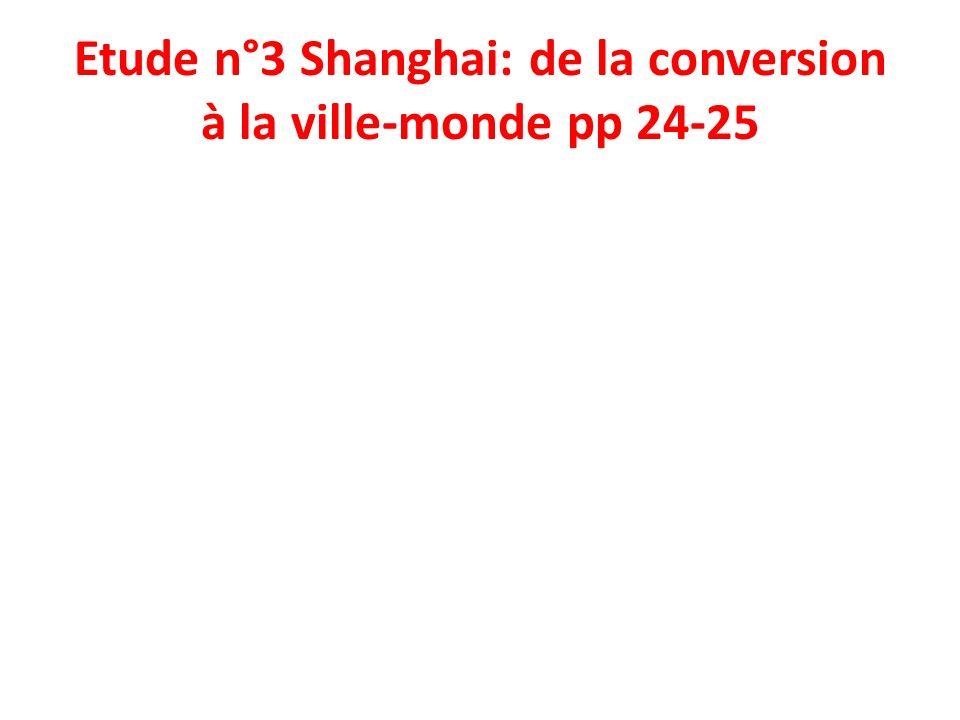 Etude n°3 Shanghai: de la conversion à la ville-monde pp 24-25