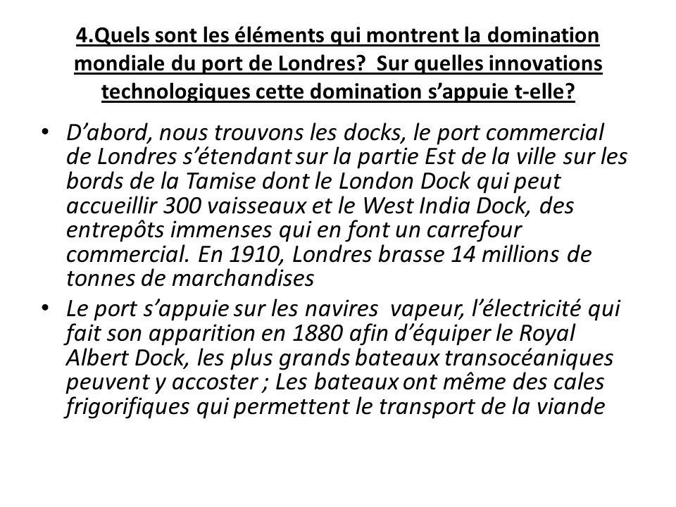 4.Quels sont les éléments qui montrent la domination mondiale du port de Londres Sur quelles innovations technologiques cette domination s'appuie t-elle