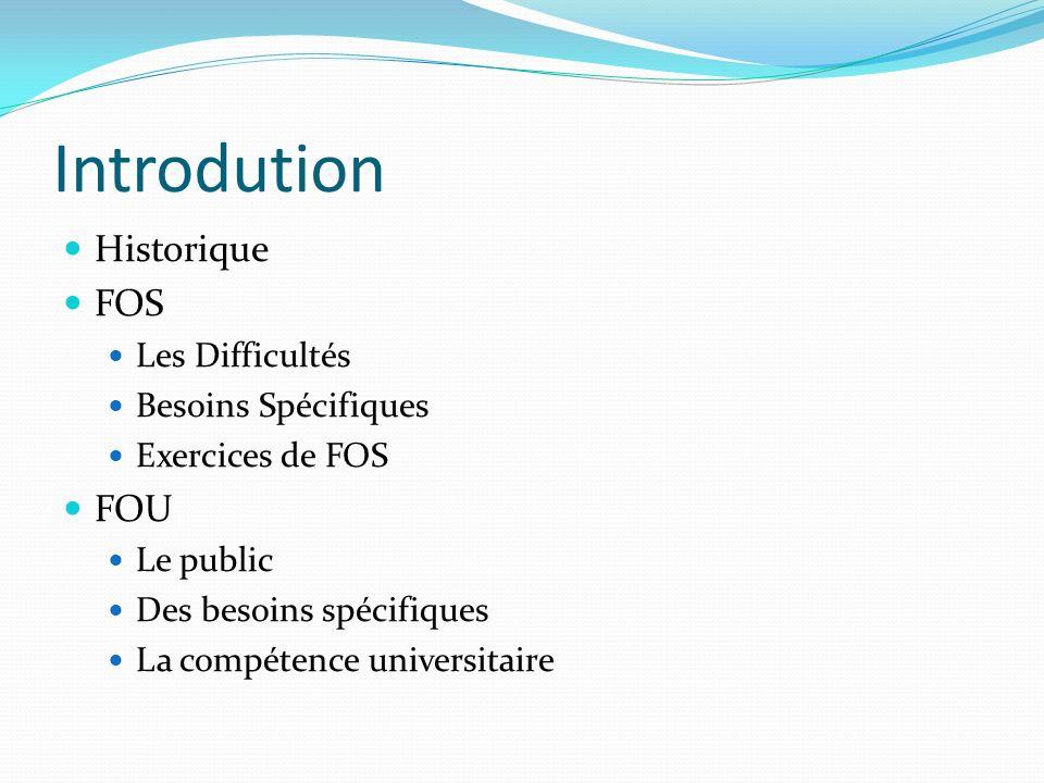 Introdution Historique FOS FOU Les Difficultés Besoins Spécifiques