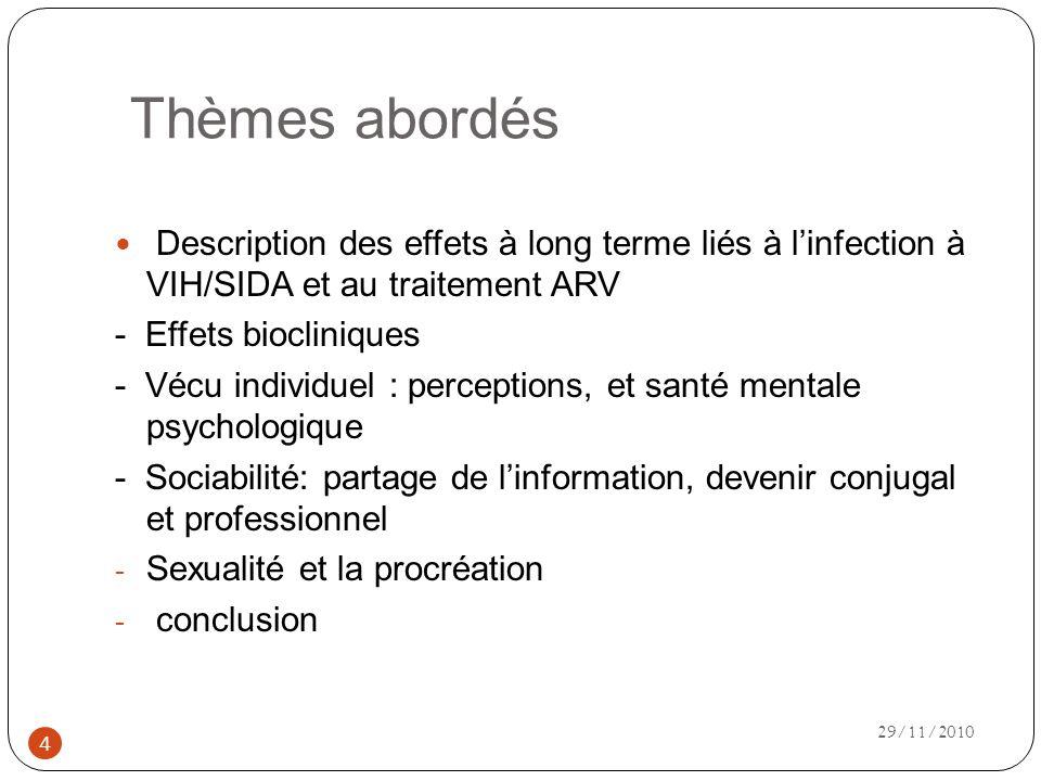 Thèmes abordés Description des effets à long terme liés à l'infection à VIH/SIDA et au traitement ARV.