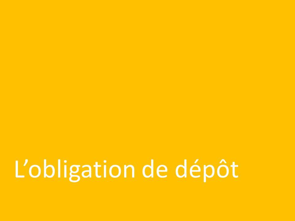 L'obligation de dépôt