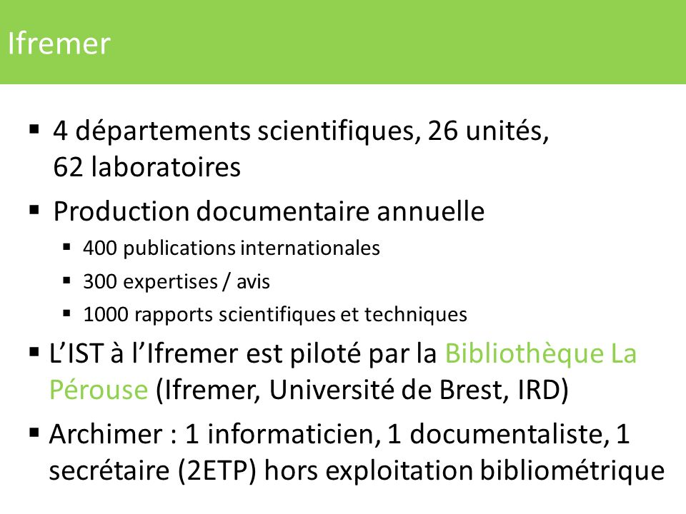 Ifremer 4 départements scientifiques, 26 unités, 62 laboratoires