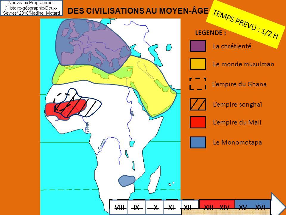 DES CIVILISATIONS AU MOYEN-ÂGE TEMPS PREVU : 1/2 H