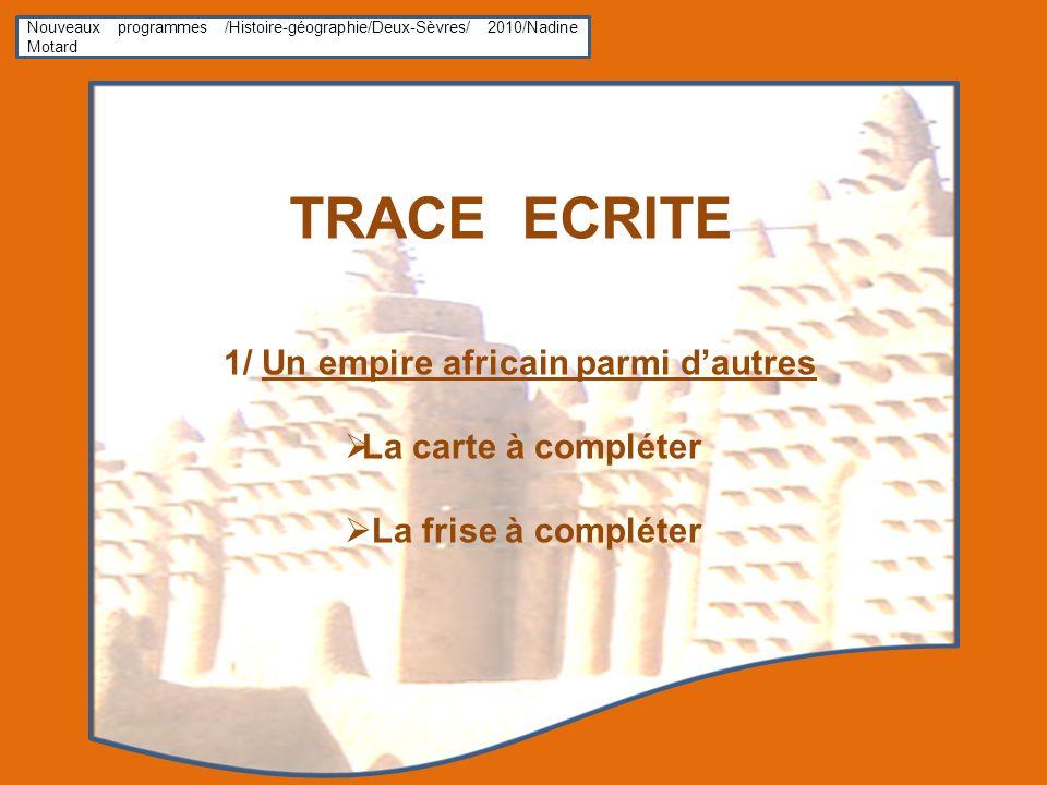 TRACE ECRITE 1/ Un empire africain parmi d'autres La carte à compléter