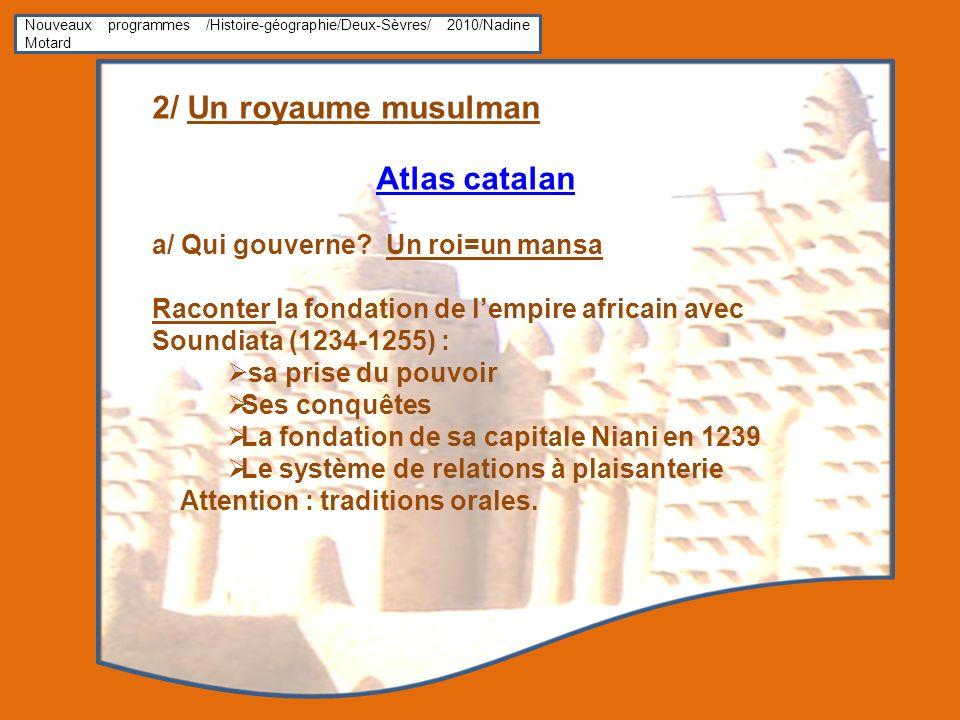 2/ Un royaume musulman Atlas catalan a/ Qui gouverne Un roi=un mansa