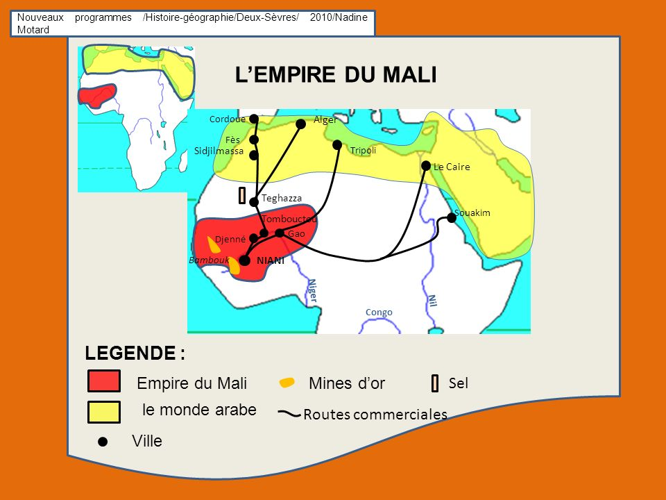 L'EMPIRE DU MALI LEGENDE : Empire du Mali Mines d'or Sel