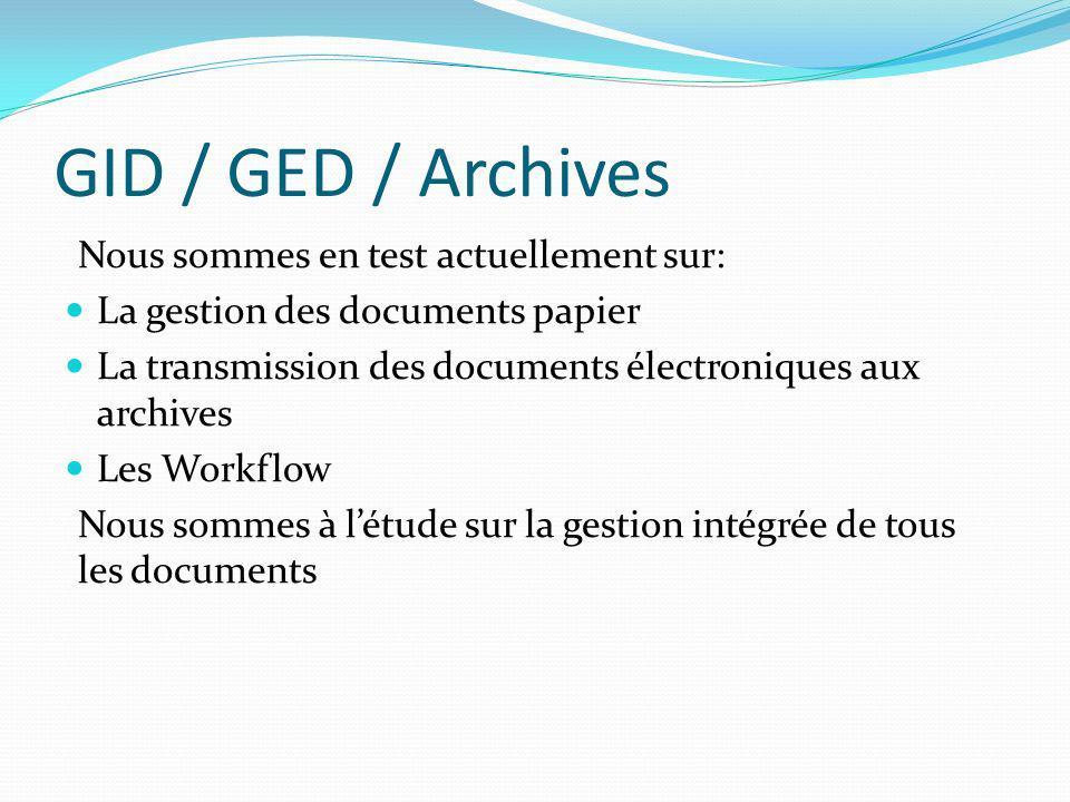 GID / GED / Archives Nous sommes en test actuellement sur: