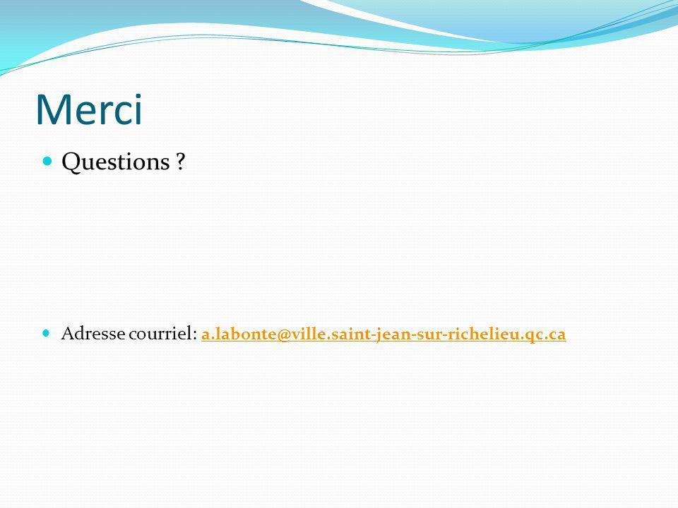 Merci Questions Adresse courriel: a.labonte@ville.saint-jean-sur-richelieu.qc.ca