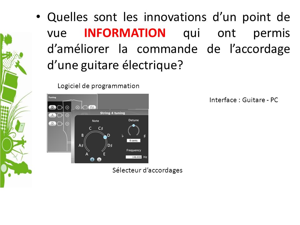 Quelles sont les innovations d'un point de vue INFORMATION qui ont permis d'améliorer la commande de l'accordage d'une guitare électrique