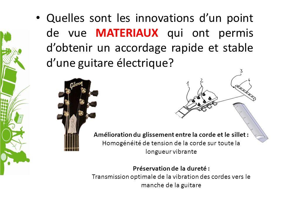 Quelles sont les innovations d'un point de vue MATERIAUX qui ont permis d'obtenir un accordage rapide et stable d'une guitare électrique