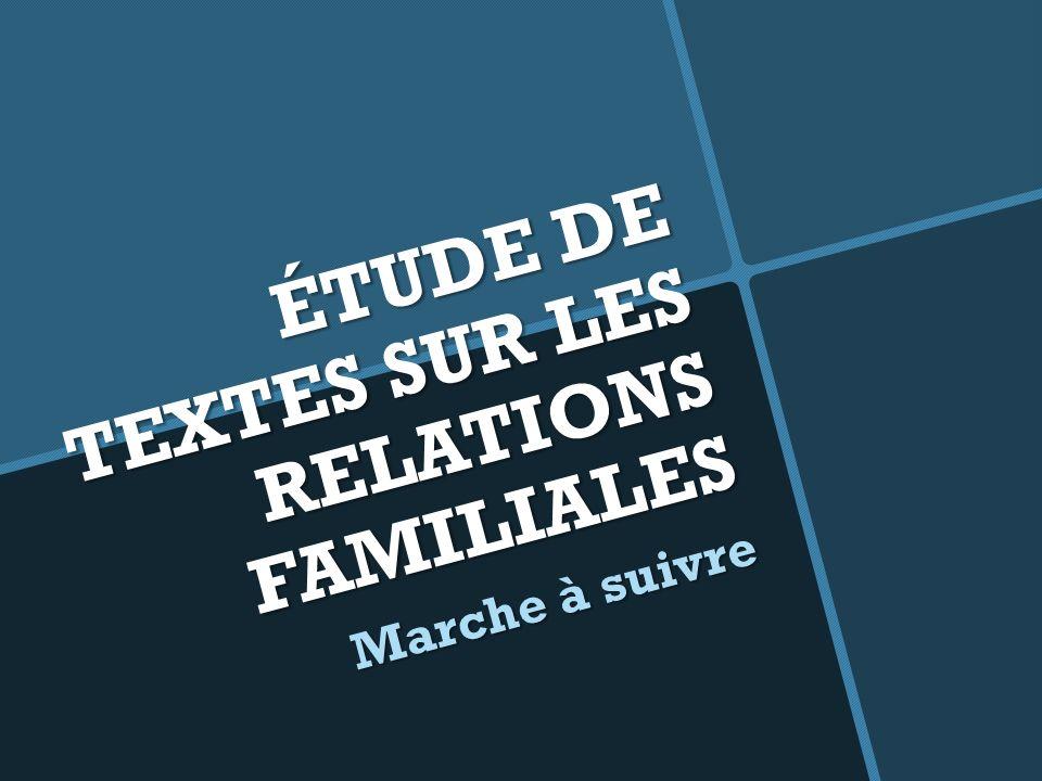 ÉTUDE DE TEXTES SUR LES RELATIONS FAMILIALES