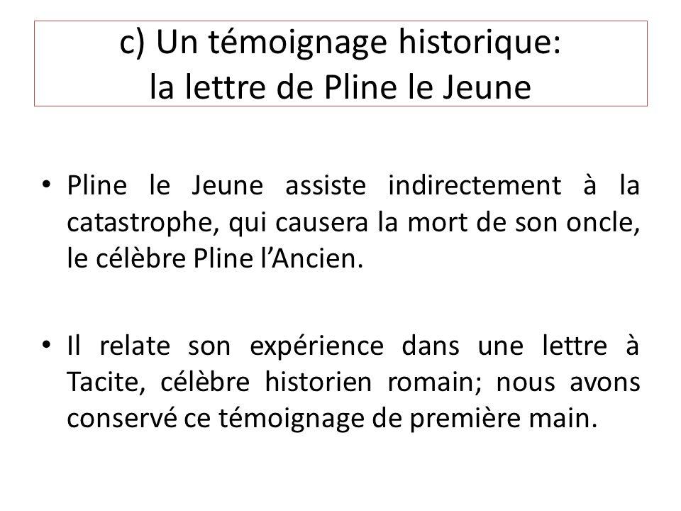 c) Un témoignage historique: la lettre de Pline le Jeune
