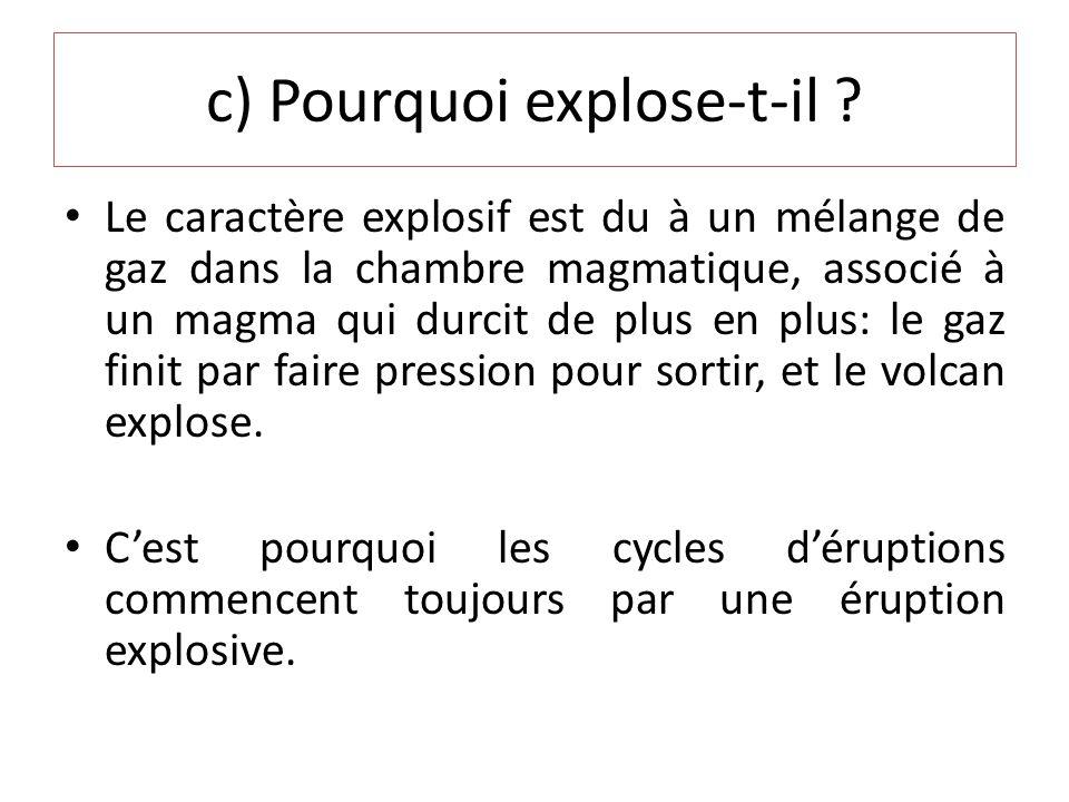 c) Pourquoi explose-t-il