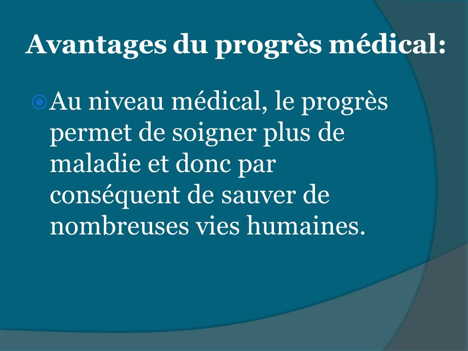 Avantages du progrès médical: