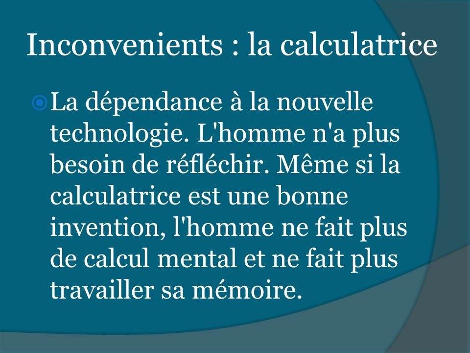 Inconvenients : la calculatrice