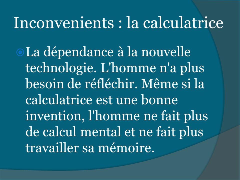 Inconvenients : la calculatrice
