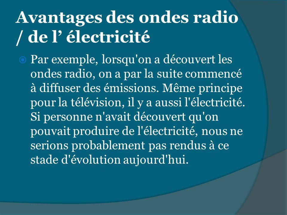 Avantages des ondes radio / de l' électricité