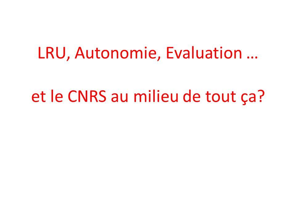 LRU, Autonomie, Evaluation … et le CNRS au milieu de tout ça