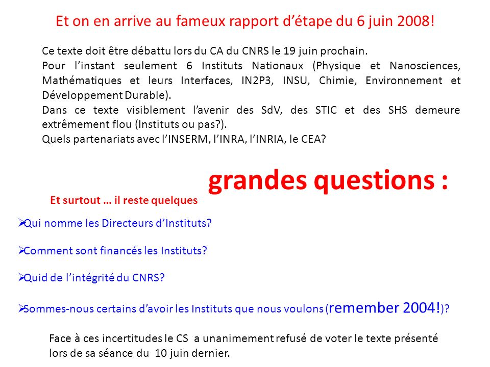 Et on en arrive au fameux rapport d'étape du 6 juin 2008!