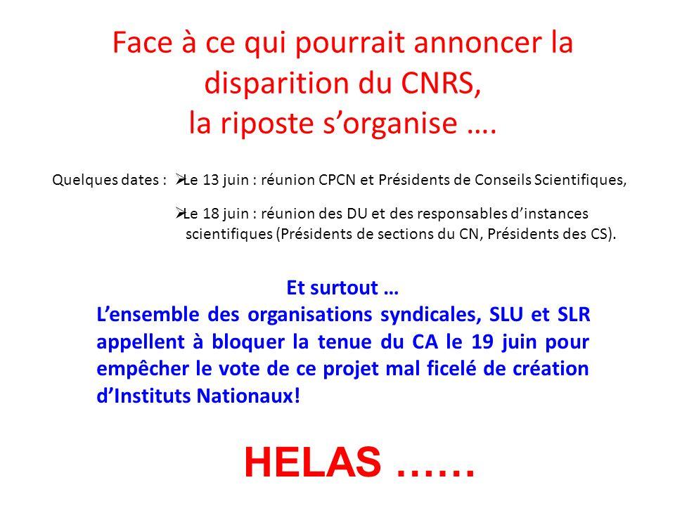 Face à ce qui pourrait annoncer la disparition du CNRS, la riposte s'organise ….