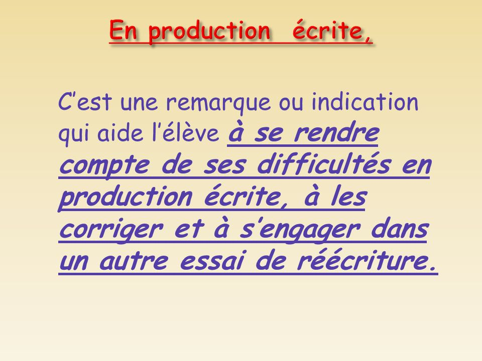 En production écrite,