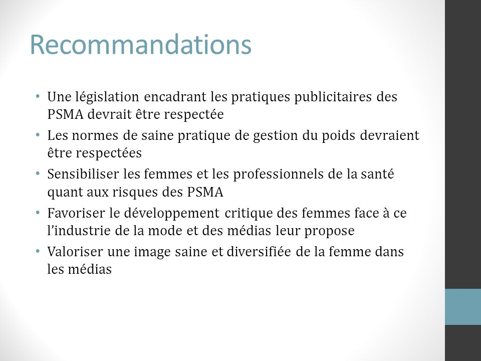 RecommandationsUne législation encadrant les pratiques publicitaires des PSMA devrait être respectée.