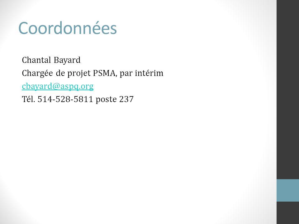 Coordonnées Chantal Bayard Chargée de projet PSMA, par intérim cbayard@aspq.org Tél.