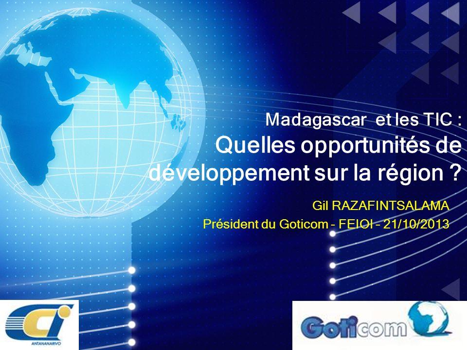 Gil RAZAFINTSALAMA Président du Goticom - FEIOI – 21/10/2013