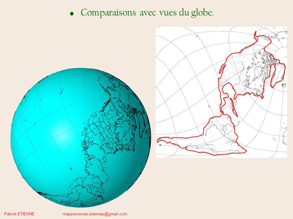 Comparaisons avec vues du globe.