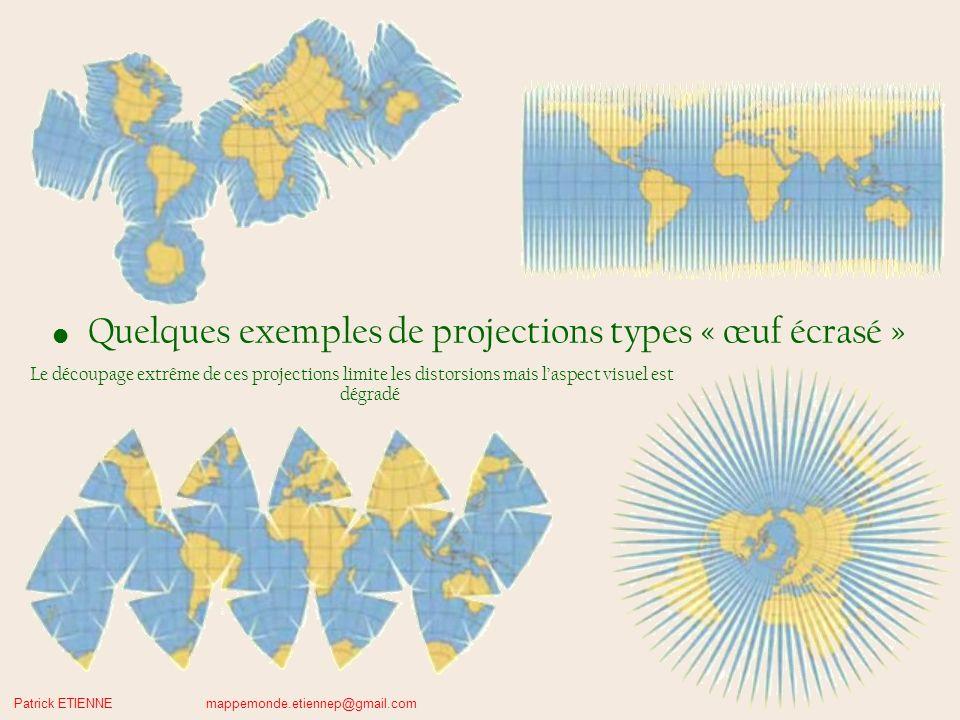 Quelques exemples de projections types « œuf écrasé »