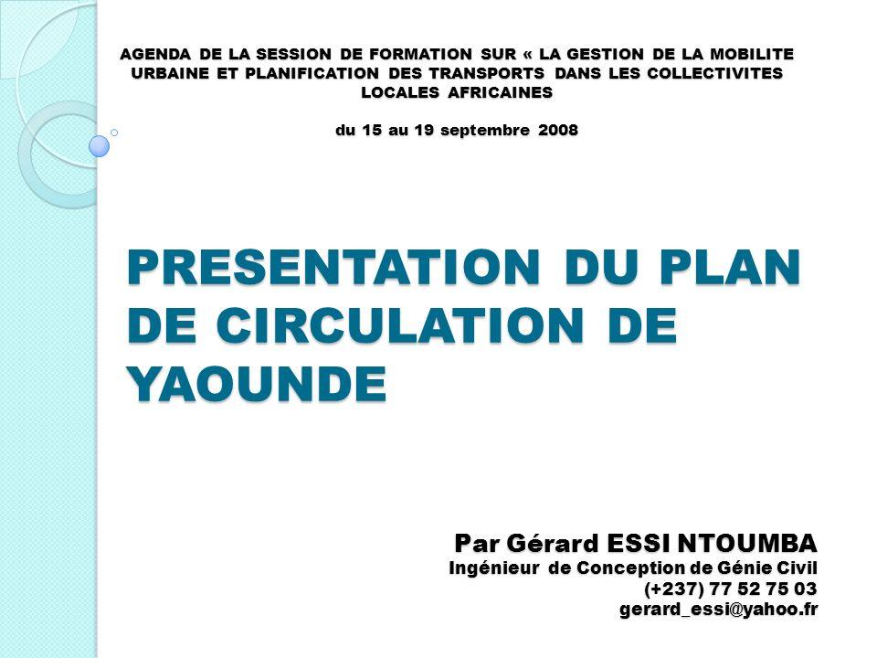 PRESENTATION DU PLAN DE CIRCULATION DE YAOUNDE