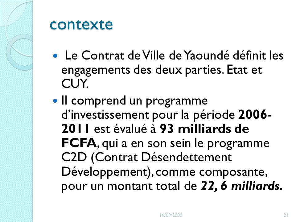 contexte Le Contrat de Ville de Yaoundé définit les engagements des deux parties. Etat et CUY.