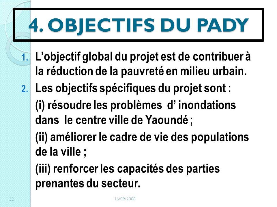 4. OBJECTIFS DU PADY L'objectif global du projet est de contribuer à la réduction de la pauvreté en milieu urbain.