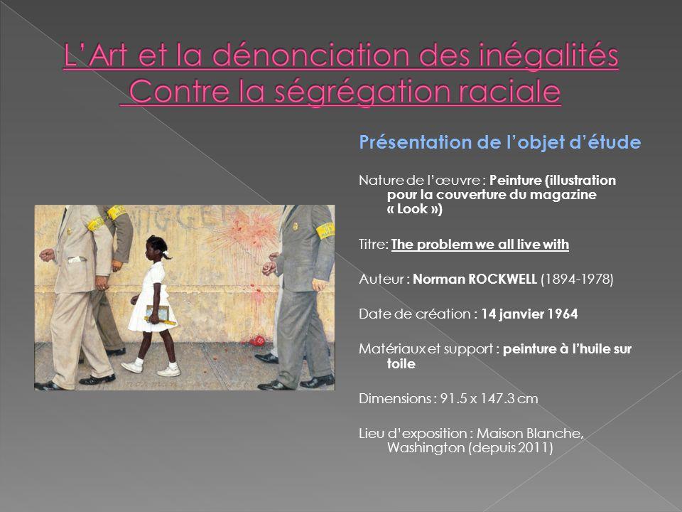L'Art et la dénonciation des inégalités Contre la ségrégation raciale