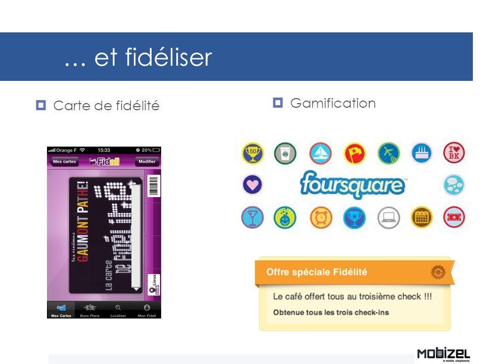 … et fidéliser Gamification Carte de fidélité