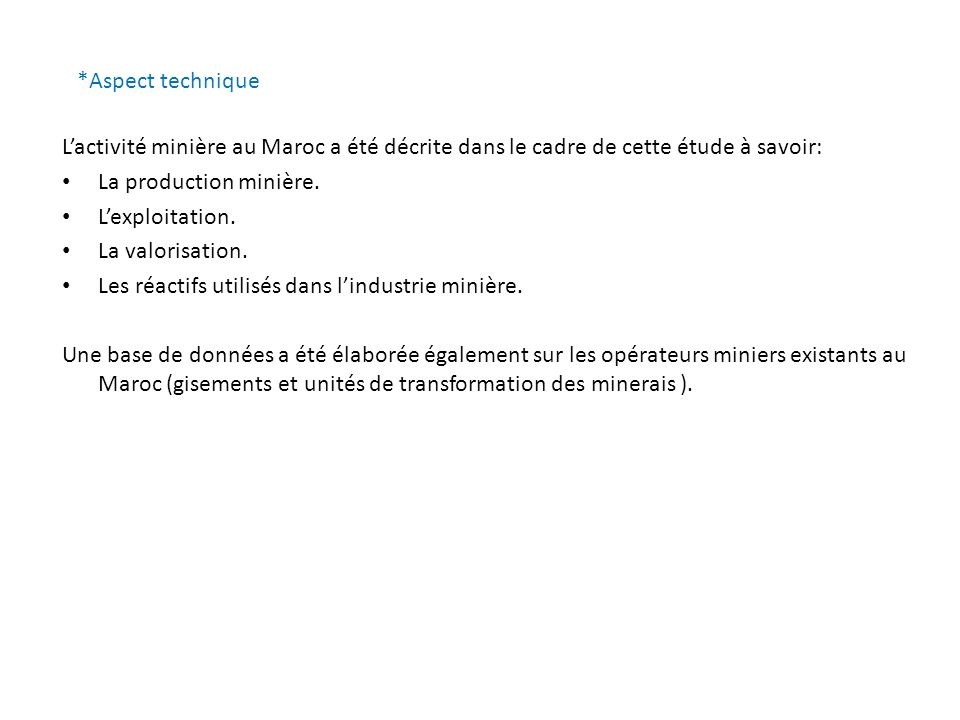*Aspect technique L'activité minière au Maroc a été décrite dans le cadre de cette étude à savoir: La production minière.