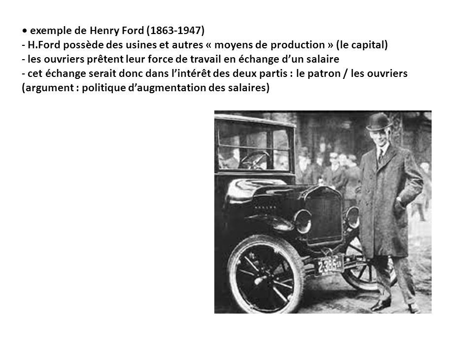 • exemple de Henry Ford (1863-1947)