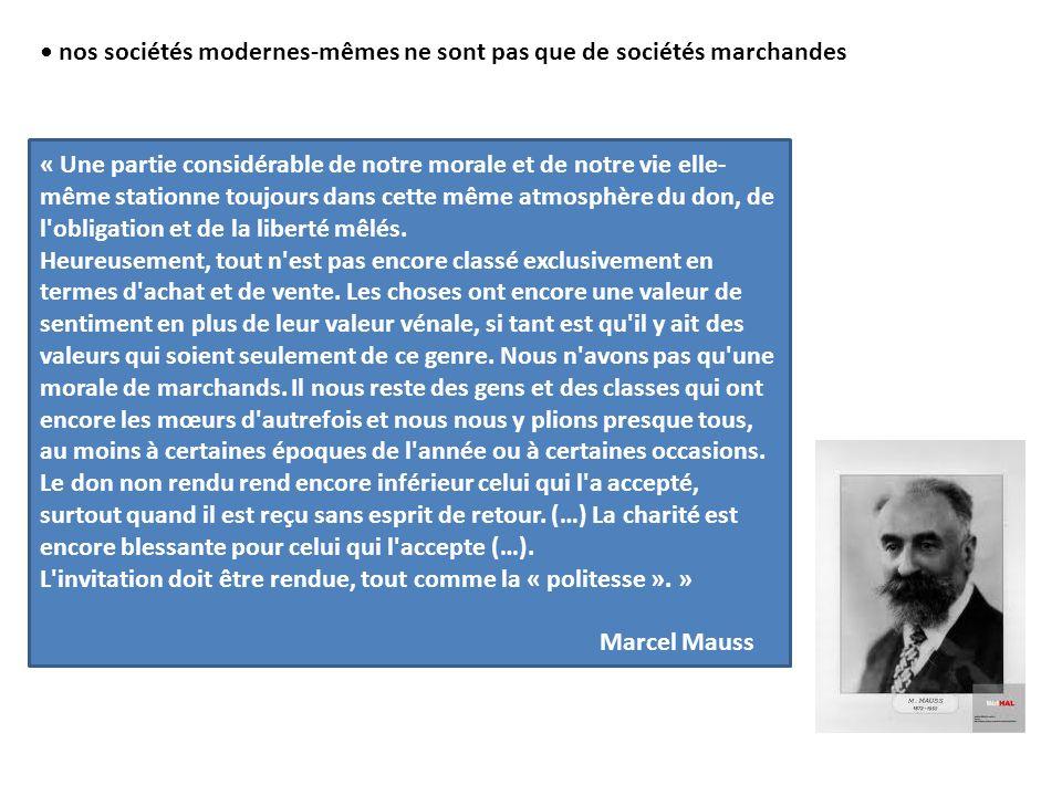 • nos sociétés modernes-mêmes ne sont pas que de sociétés marchandes