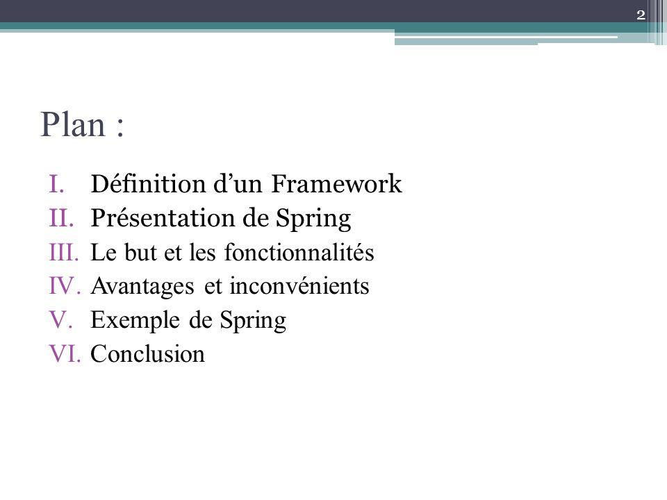 Plan : Définition d'un Framework Présentation de Spring