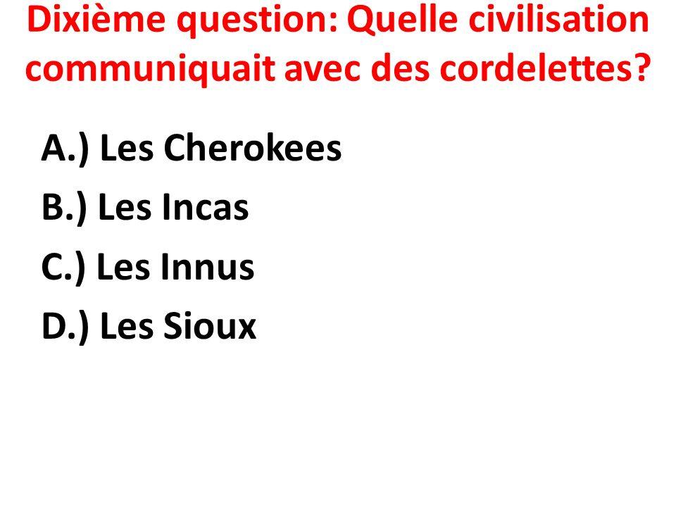 Dixième question: Quelle civilisation communiquait avec des cordelettes