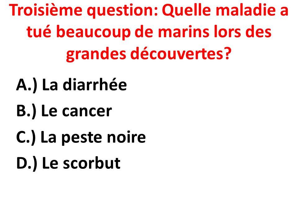 Troisième question: Quelle maladie a tué beaucoup de marins lors des grandes découvertes