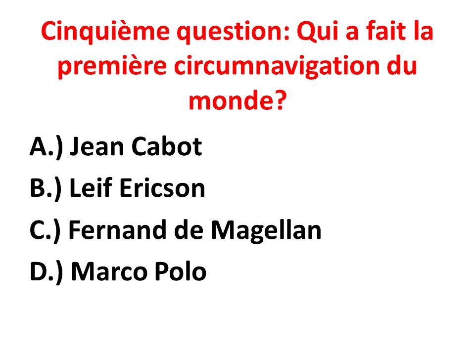 Cinquième question: Qui a fait la première circumnavigation du monde