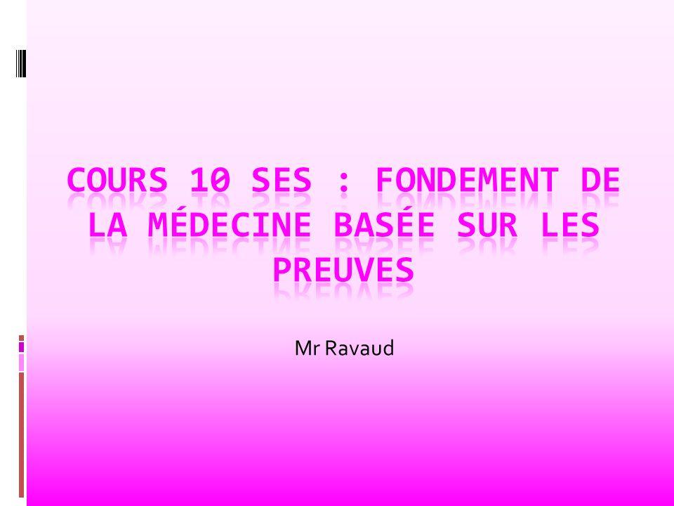 COURS 10 SES : Fondement de la médecine basée sur les preuves