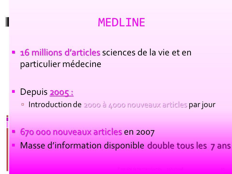 MEDLINE 16 millions d'articles sciences de la vie et en particulier médecine. Depuis 2005 : Introduction de 2000 à 4000 nouveaux articles par jour.