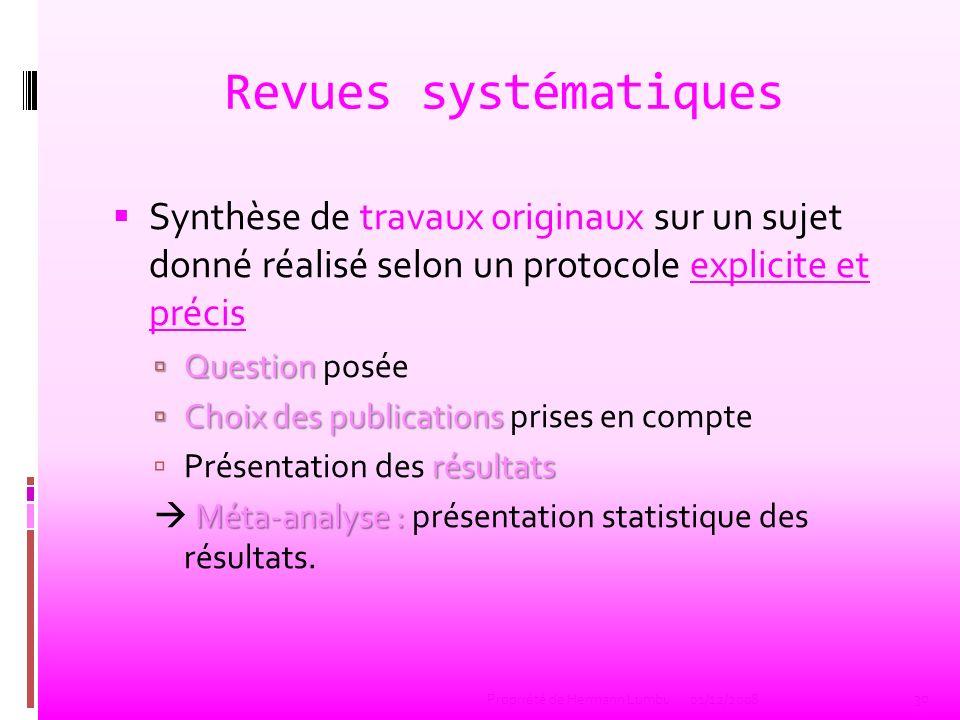 Revues systématiques Synthèse de travaux originaux sur un sujet donné réalisé selon un protocole explicite et précis.