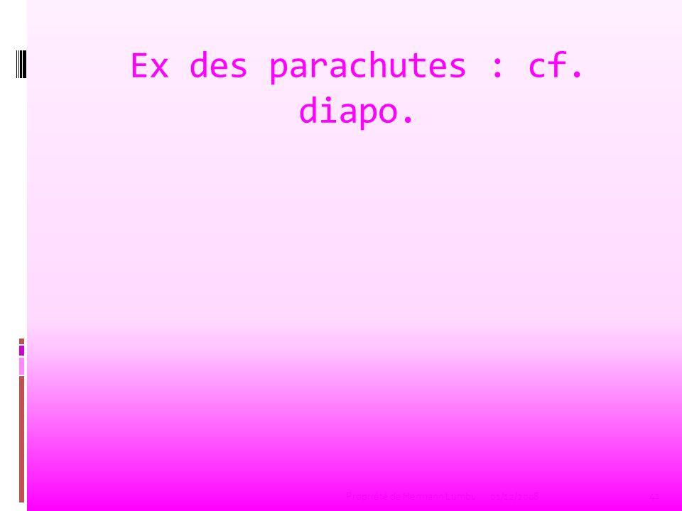 Ex des parachutes : cf. diapo.