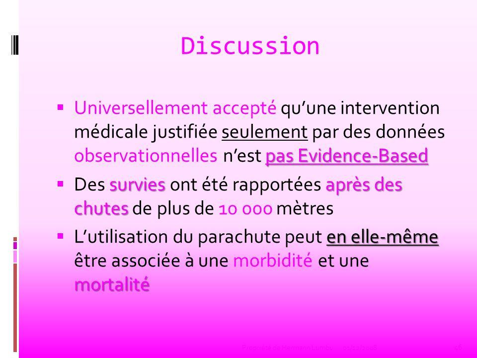 Discussion Universellement accepté qu'une intervention médicale justifiée seulement par des données observationnelles n'est pas Evidence-Based.
