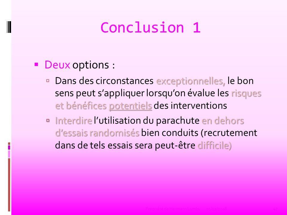 Conclusion 1 Deux options :